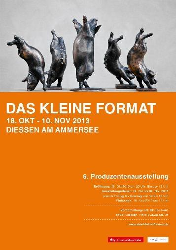 """6. Produzentenausstellung """"das kleine Format"""" 2013"""