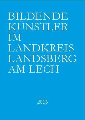 Broschüre: Bildende Künstler im Landkreis Landsberg am Lech